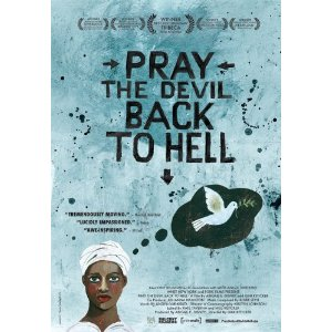 the women of liberia in the documentary pray the devil back to hell The opinioness feminist vegan a tribeca film fesitval-winning documentary pray the devil back to hell tells the powerful and to form the women of liberia.