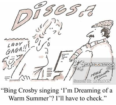 'Bing Crosby singing 'I'm Dreaming of a Warm Summer'? I'll have to check.'