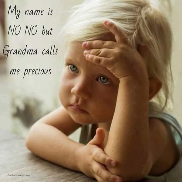 Grandma calls me precious